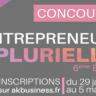 6ème édition du Concours des Entrepreneuses Plurielles